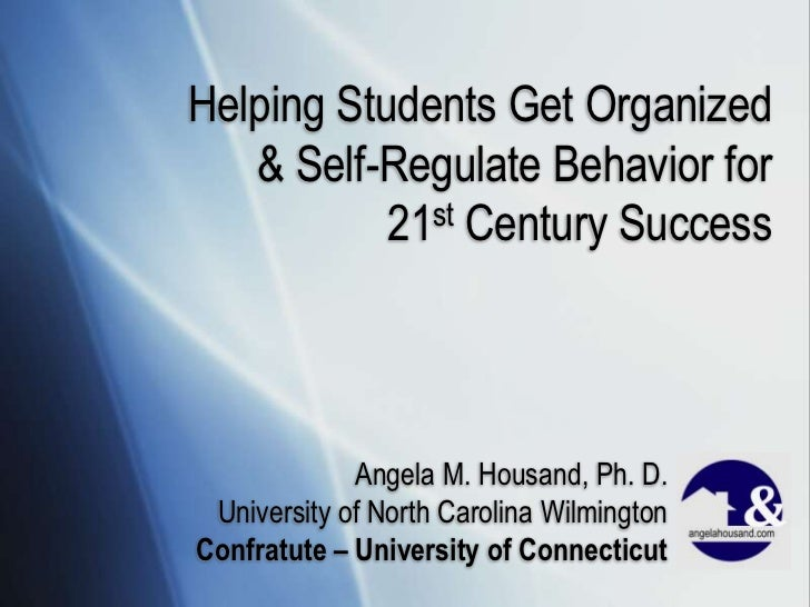 Helping Students Get Organized and Self-Regulate Behavior for 21st Century Success