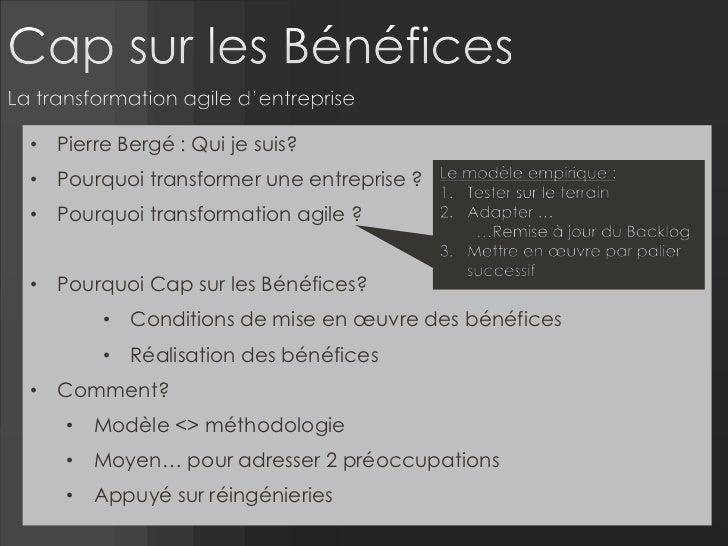 • Pierre Bergé : Qui je suis?• Pourquoi transformer une entreprise ?• Pourquoi transformation agile ?• Pourquoi Cap sur le...