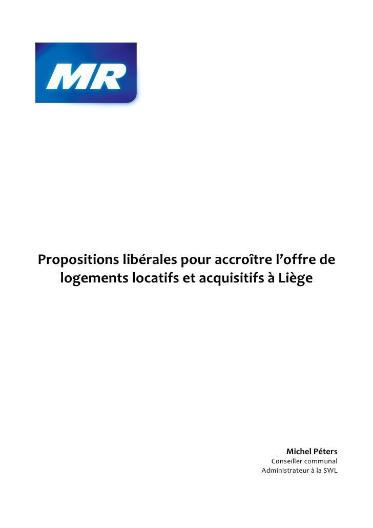 Propositions libérales pour accroître l'offre de    logements locatifs et acquisitifs à Liège                             ...