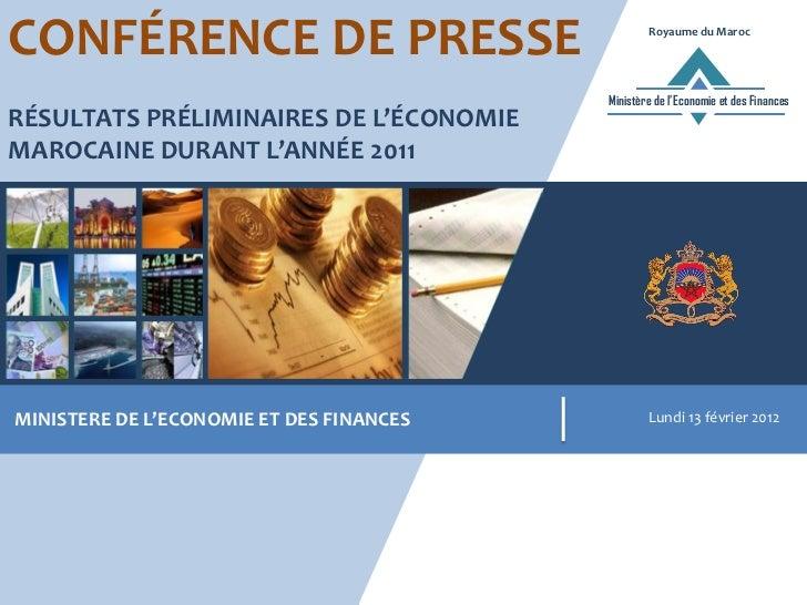 Conférence de presse tenue par le ministère de l'economie et des finances et qui présente les résultats préliminaires de l'économie marocaine durant l'année 2011