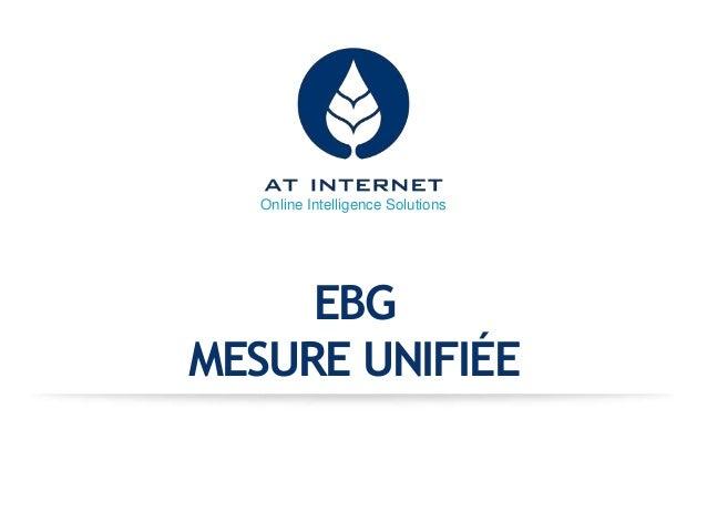 Online Intelligence Solutions  EBG MESURE UNIFIÉE
