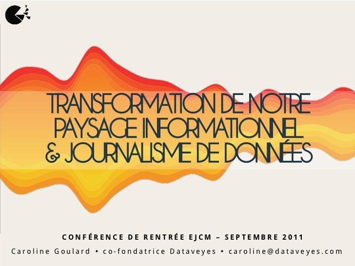 TRANSFORMATION DE NOTRE       PAYSAGE INFORMATIONNEL      & JOURNALISME DE DONNÉES          CONFÉRENCE DE RENTRÉE EJCM – S...