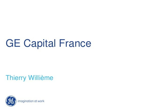 GE Capital France Thierry Willième