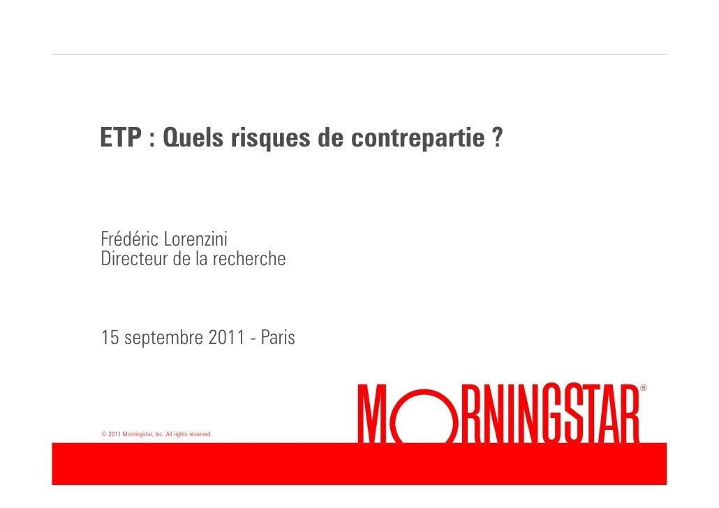 ETP : Quels risques de contrepartie ?Frédéric LorenziniDirecteur dDi t de lla recherche                   h h15 septembre ...