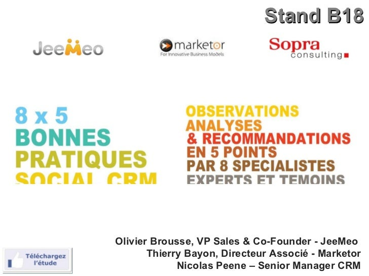 Stand B18 Olivier Brousse, VP Sales & Co-Founder - JeeMeo  Thierry Bayon, Directeur Associé - Marketor Nicolas Peene – Sen...