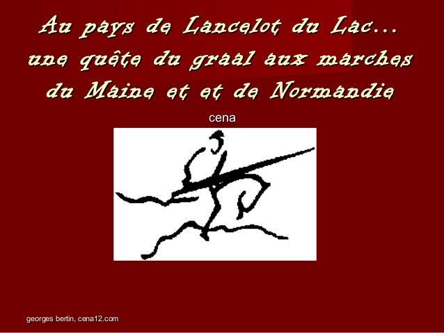 georges bertin, cena12.comgeorges bertin, cena12.com Au pays de Lancelot du Lac…Au pays de Lancelot du Lac… une quête du g...