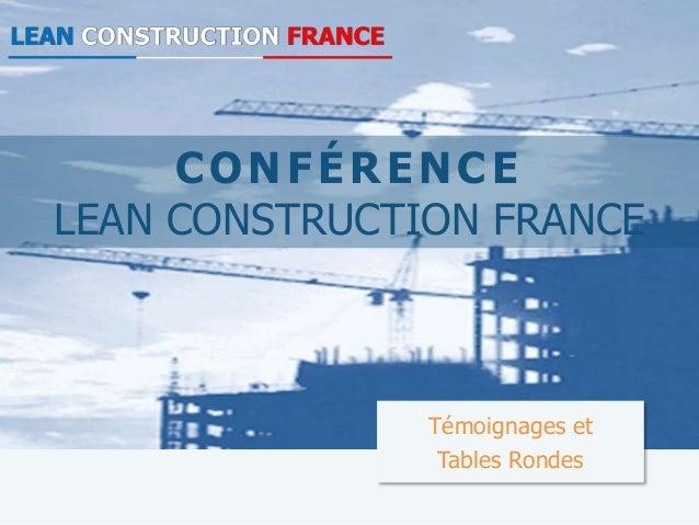 CONFÉRENCE LEAN CONSTRUCTION FRANCE Témoignages et Tables Rondes