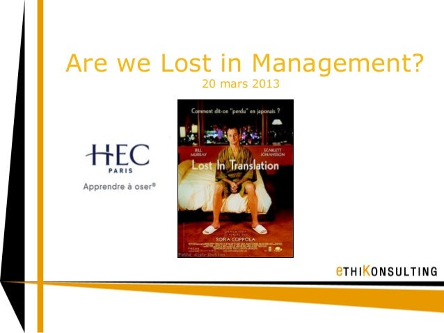 Are we Lost in Management?         20 mars 2013