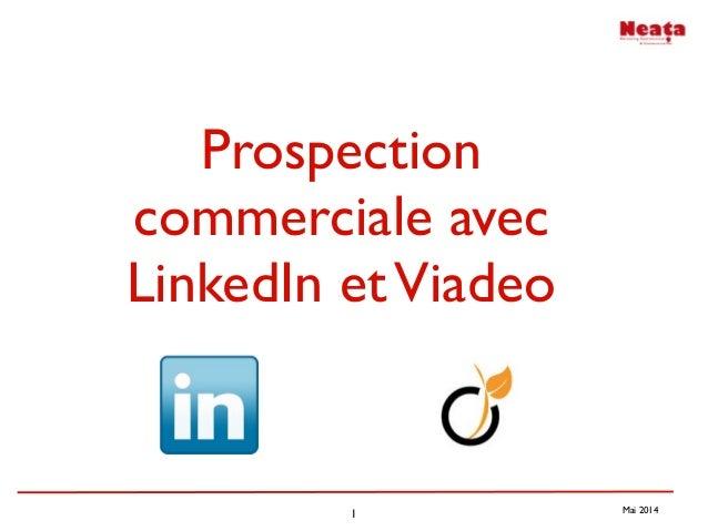 1 Mai 2014 Prospection commerciale avec LinkedIn etViadeo