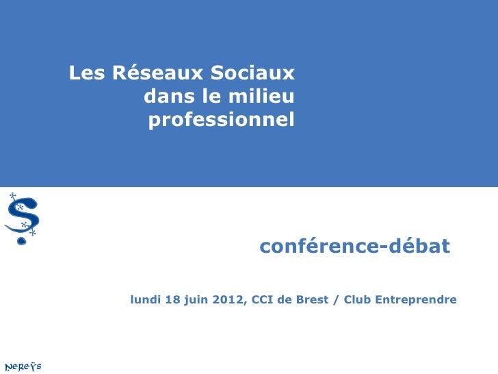 Les Réseaux Sociaux      dans le milieu       professionnel                         conférence-débat     lundi 18 juin 201...