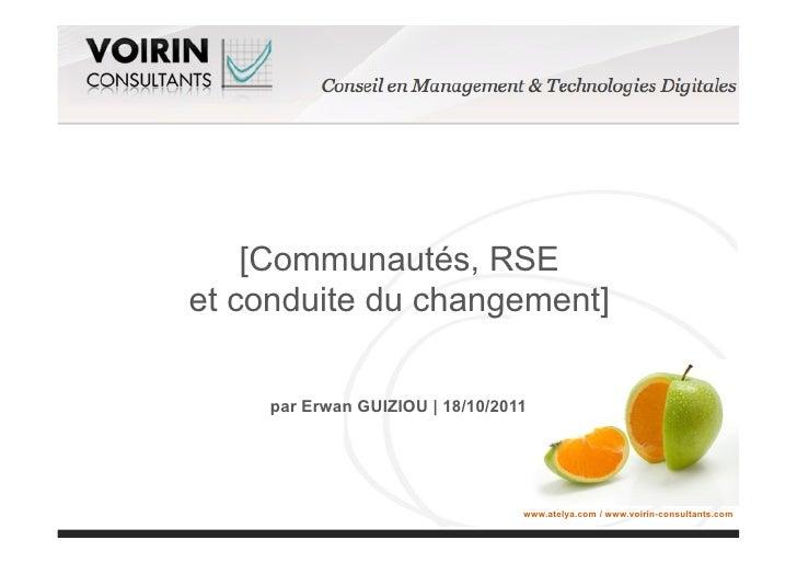 [Communautés, RSEet conduite du changement]     par Erwan GUIZIOU | 18/10/2011                                  www.atelya...
