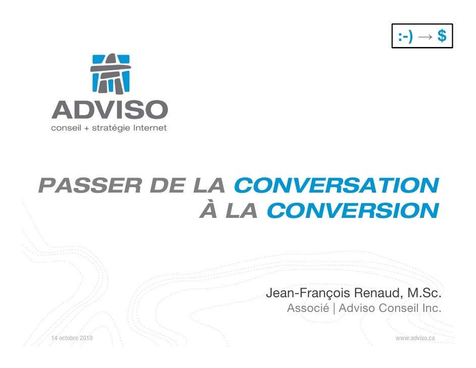 :-) → $     PASSER DE LA CONVERSATION           À LA CONVERSION                     Jean-François Renaud, M.Sc.           ...