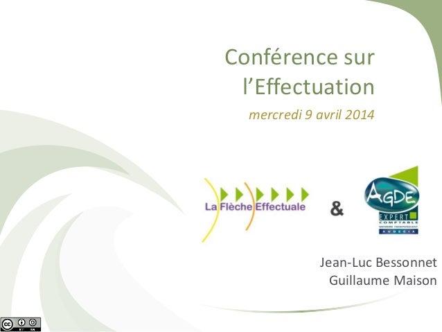 Conférence sur l'Effectuation (9.04.2014) La Flèche Effectuale & Cabinet Agde-Audecia