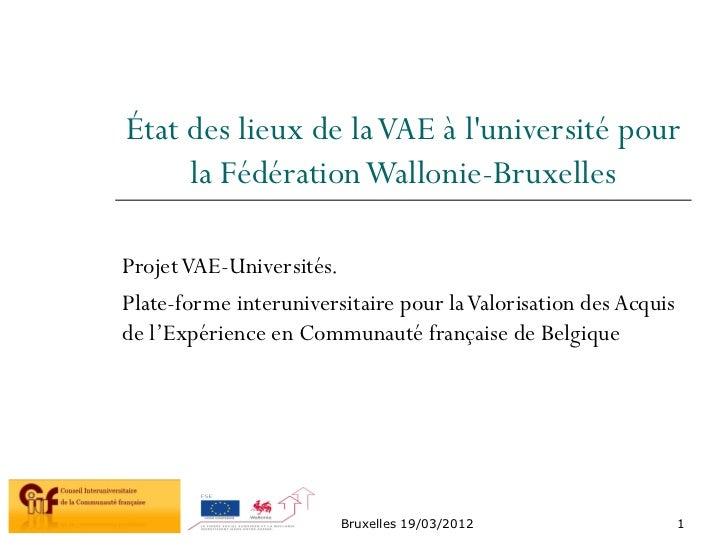 État des lieux de la VAE à luniversité pour     la Fédération Wallonie-BruxellesProjet VAE-Universités.Plate-forme interun...