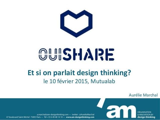 Et si on parlait design thinking? le 10 février 2015, Mutualab Aurélie Marchal