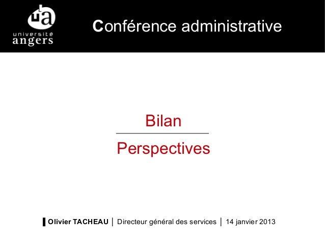 Conférence administrative                              Bilan                      Perspectives▐ Olivier TACHEAU │ Directeu...