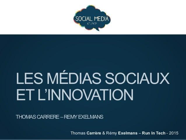 Thomas Carrère & Rémy Exelmans – Run In Tech - 2015 LES MÉDIAS SOCIAUX ET L'INNOVATION THOMASCARRERE–REMYEXELMANS