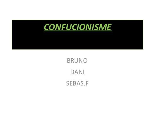 CONFUCIONISME  BRUNO DANI SEBAS.F