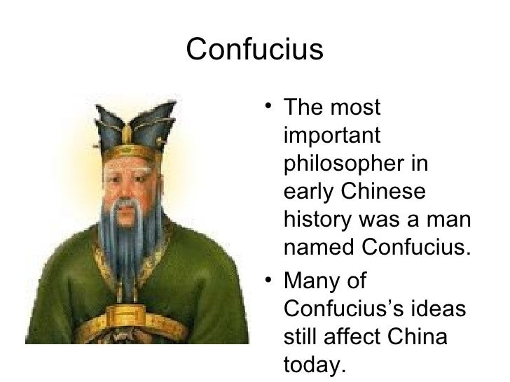 Confucius <ul><li>The most important philosopher in early Chinese history was a man named Confucius. </li></ul><ul><li>Man...