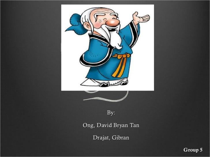 Confucius By: Ong, David Bryan Tan Drajat, Gibran Group 5