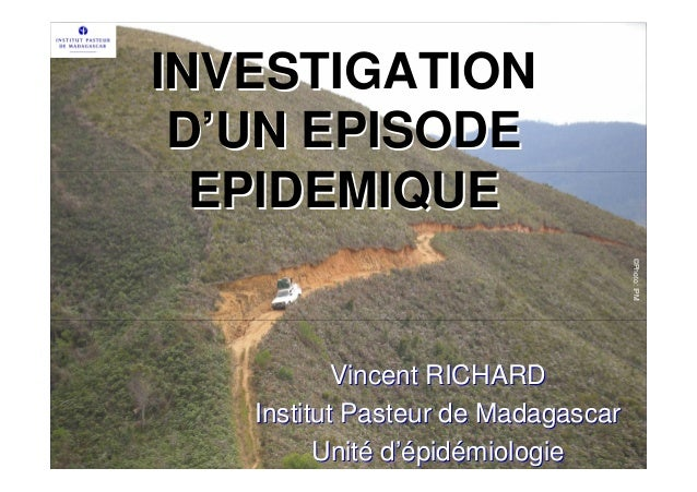 INVESTIGATION D'UN EPISODE  EPIDEMIQUE                                    ©Photo: IPM           Vincent RICHARD   Institut...