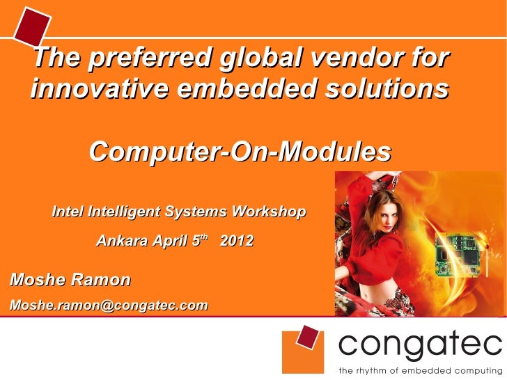 The preferred global vendor for  innovative embedded solutions         Computer-On-Modules     Intel Intelligent Systems W...