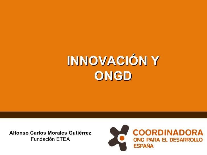 INNOVACIÓN Y ONGD Alfonso Carlos Morales Gutiérrez Fundación ETEA