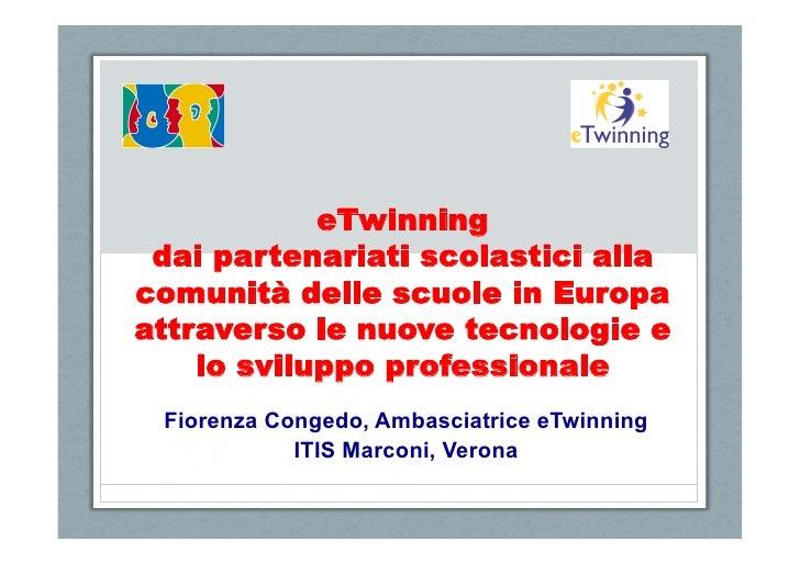 eTwinning dai partenariati scolastici allacomunità delle scuole in Europaattraverso le nuove tecnologie e    lo sviluppo p...