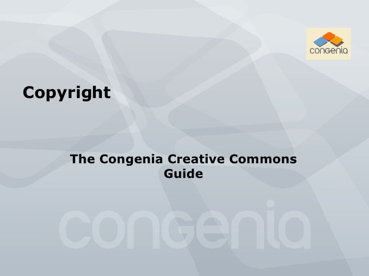 Copyright  The Congenia Creative Commons Guide