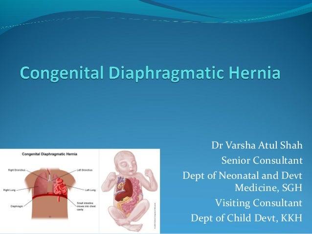Dr Varsha Atul Shah Senior Consultant Dept of Neonatal and Devt Medicine, SGH Visiting Consultant Dept of Child Devt, KKH