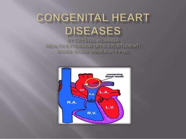  Defects of the structure and great vessels of the heart present at birth  Classified into 2 categories o Cyanotic o Acy...