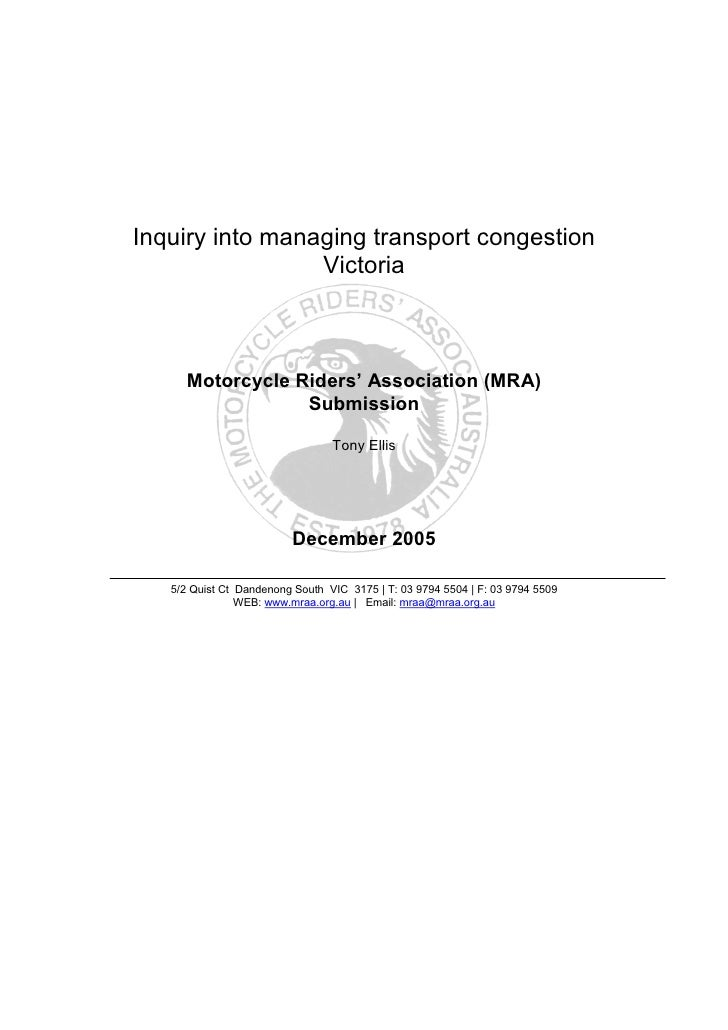 Inquiry into managing transport congestion                  Victoria          Motorcycle Riders' Association (MRA)        ...