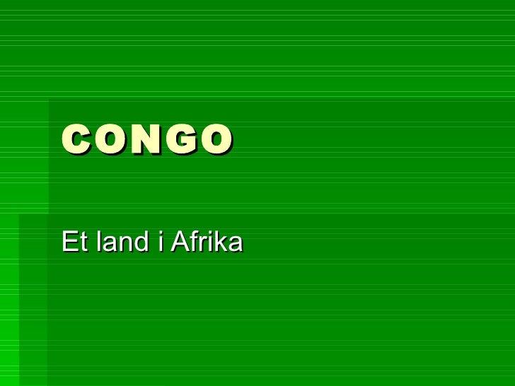 CONGO Et land i Afrika