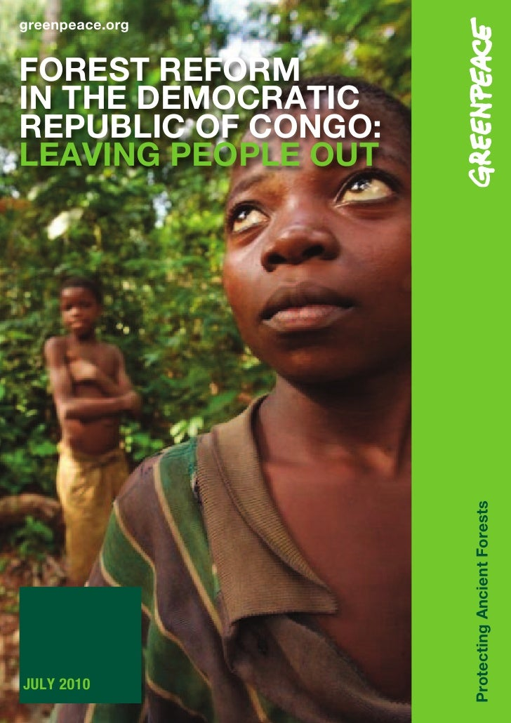 greenpeace.org   FOREST REFORM IN THE DEMOCRATIC REPUBLIC OF CONGO: LEAVING PEOPLE OUT                          Protecting...
