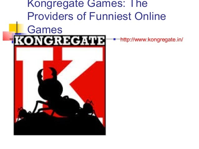 Kongregate Games: The Providers of Funniest Online Games