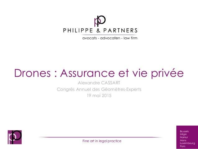 Brussels Liège Namur Mons Luxembourg Paris Fine art in legal practice Drones : Assurance et vie privée Alexandre CASSART C...