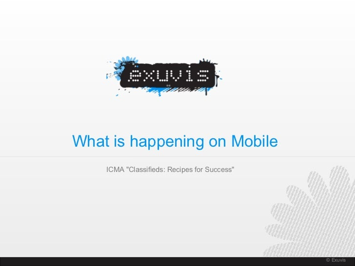 """© Exuvis © Exuvis ICMA """"Classifieds: Recipes for Success""""  What is happening on Mobile"""