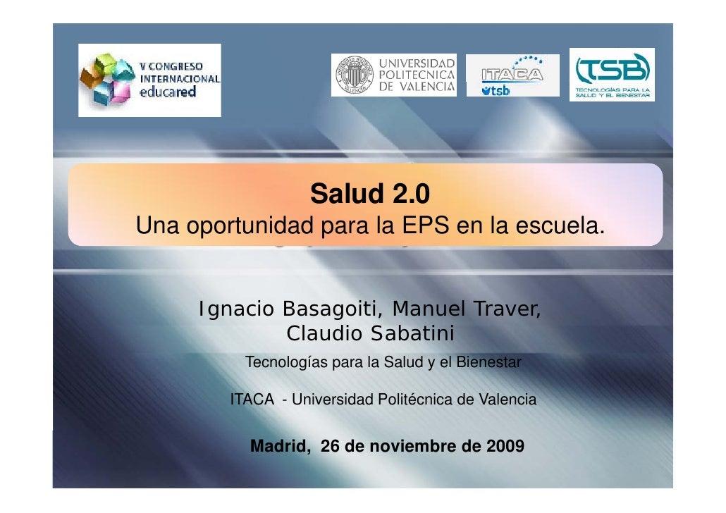Salud 2.0                          20 Una oportunidad para la EPS en la escuela.        Ignacio Basagoiti, Manuel Traver, ...