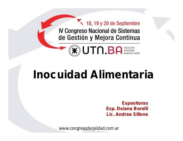www.congresodecalidad.com.ar Inocuidad Alimentaria Expositoras Esp. Daiana Borelli Lic. Andrea Sillone