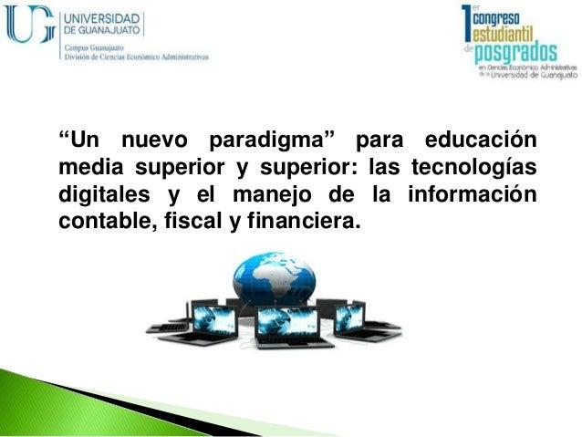 """""""Un nuevo paradigma"""" para educación media superior y superior: las tecnologías digitales y el manejo de la información con..."""