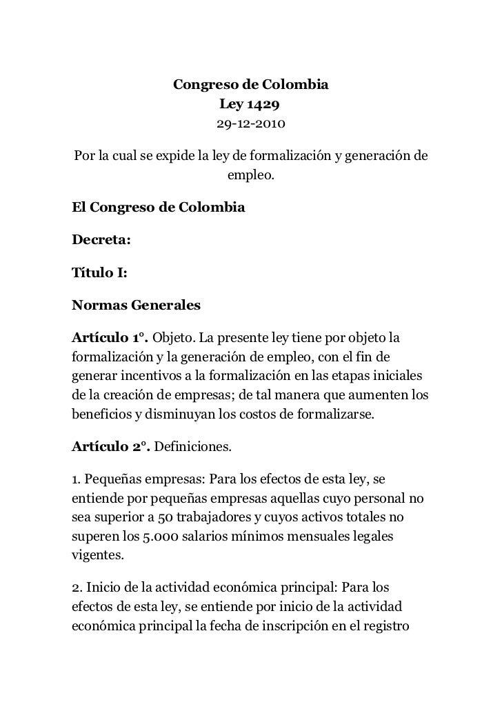 Congreso de Colombia                      Ley 1429                      29-12-2010Por la cual se expide la ley de formaliz...