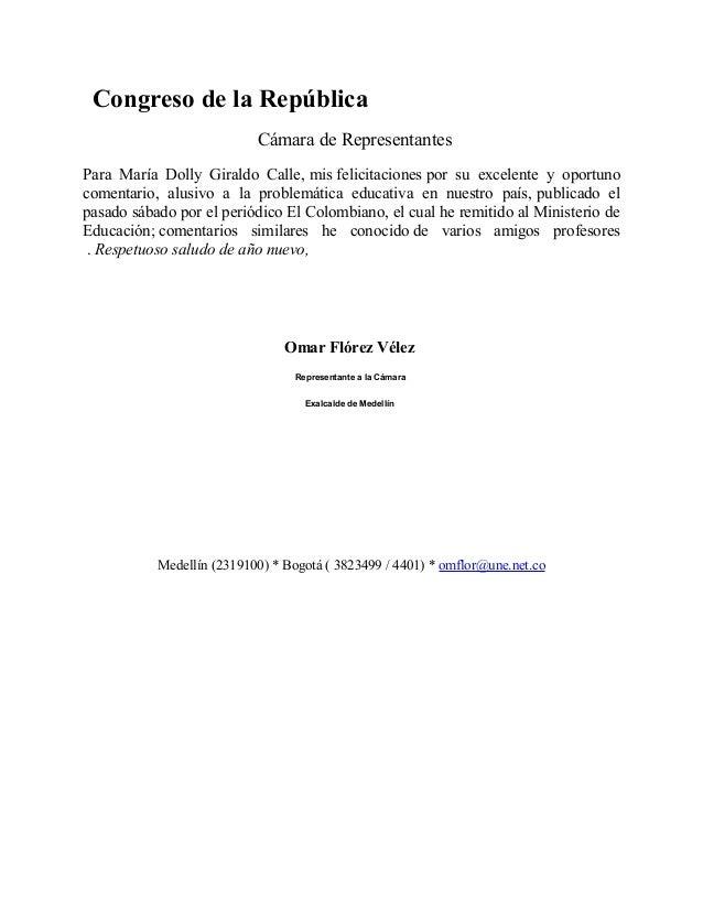 Congreso de la República Cámara de Representantes Para María Dolly Giraldo Calle, mis felicitaciones por su excelente y op...