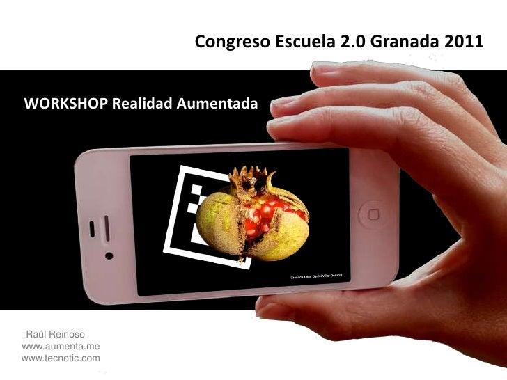 Realidad Aumentada - Congreso Escuela 2.0 Granada 2011