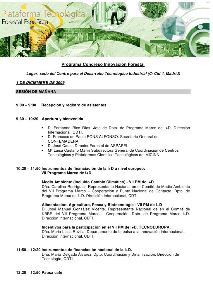 Programa Congreso Innovación Forestal       Lugar: sede del Centro para el Desarrollo Tecnológico Industrial (C/ Cid 4, Ma...