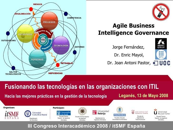 Agile Business Intelligence Governance Jorge Fernández,  Dr. Enric Mayol, Dr. Joan Antoni Pastor,
