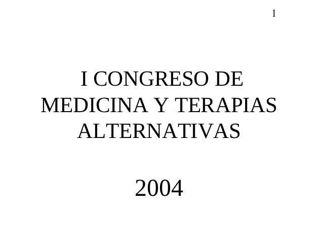 1   I CONGRESO DEMEDICINA Y TERAPIAS  ALTERNATIVAS       2004