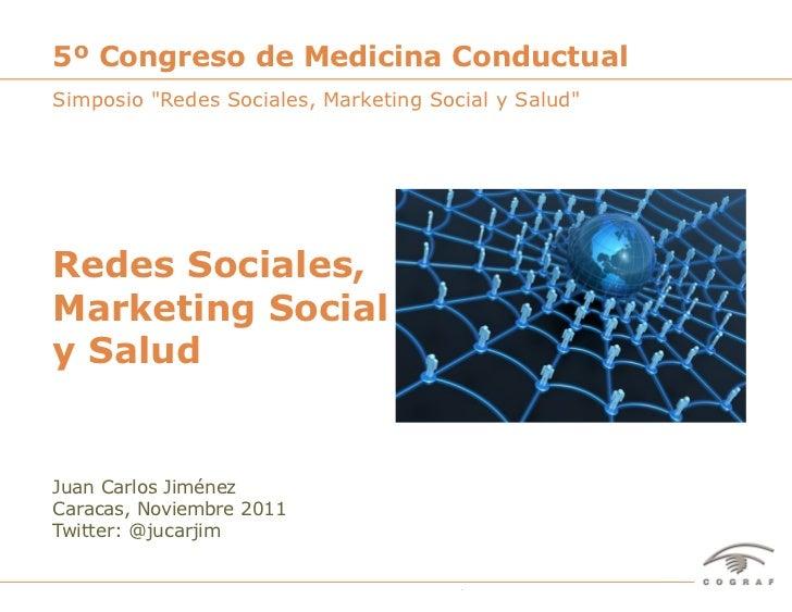 """5º Congreso de Medicina ConductualSimposio """"Redes Sociales, Marketing Social y Salud""""Redes Sociales,Marketing Socialy Salu..."""