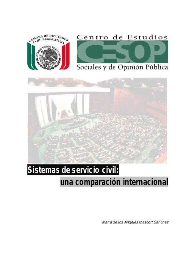 Sistemas de servicio civil: una comparación internacional María de los Ángeles Mascott Sánchez