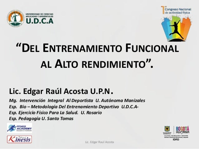 """""""DEL ENTRENAMIENTO FUNCIONAL AL ALTO RENDIMIENTO"""". Lic. Edgar Raúl Acosta U.P.N. Mg. Intervención Integral Al Deportista U..."""