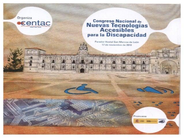 Centro Nacional de Tecnologías de la Accesibilidad. Es una fundación privada con una situación privilegiada entre los oper...